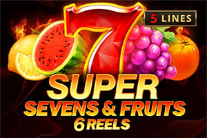 5 Super Sevens and Fruits - 6 Reels